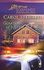 Guardian of Justice by Carol Steward