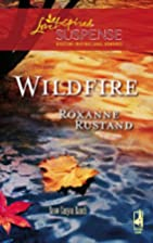 Wildfire by Roxanne Rustand