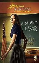 A Silent Terror by Lynette Eason