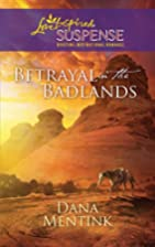Betrayal in the Badlands (Love Inspired…