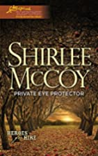 Private Eye Protector by Shirlee McCoy