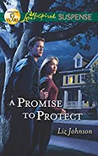 A Promise to Protect (Love Inspired…
