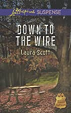 Down to the Wire (SWAT: Top Cops) by Laura…
