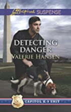 Detecting Danger (Capitol K-9 Unit) by…