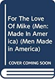 Candace Schuler: For the Love of Mike (Men Made in America: Texas #43)