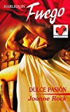 Rock, Joanne: Dulce Pasion: (Sweet Passion) (Harlequin Fuego) (Spanish Edition)
