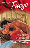 Yardley, Cathy: Placeres Culpables: (Guilty Pleasures) (Harlequin Fuego) (Spanish Edition)