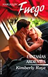 Raye, Kimberly: Fantasias Ardientes: (Hot Fantasies) (Harlequin Fuego) (Spanish Edition)