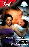 D'Alessandro, Jacquie: Noche A Media Luz: (Night In The Half-Light) (Harlequin Fuego) (Spanish Edition)