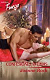 Rock, Joanne: Confesiones Intimas: (Intimate Confessions) (Harlequin Fuego) (Spanish Edition)