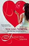Thompson, Vicki Lewis: Forever Mine, Valentine