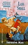 Small, Lass: Intrusive Man: (Born In The Usa) (Born in the USA, Indiana)