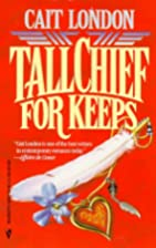 Tallchief For Keeps by Cait London