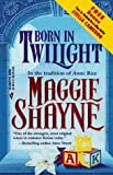 Maggie Shayne: Born In Twilight
