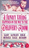Kasey Michaels: A Funny Thing Happened On The Way To The Delivery Room