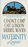Candace Camp: Maternity Leave: Tabloid Baby/ The Nine-Month Knight/ The Paternity Test (Silhouette)