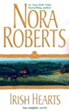 Roberts, Nora: Irish Hearts: Irish Thoroughbred and Irish Rose