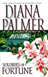 Palmer, Diana: Soldiers of Fortune : Soldier of Fortune; The Tender Stranger; Enamored
