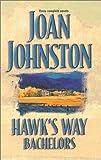 Johnston, Joan: Hawk'S Way Bachelors (Trade Paperback) (Silhouette Promo)