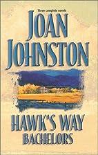 Hawk's Way Bachelors (3-in-1) by Joan…