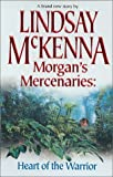 McKenna, Lindsay: Morgan&#39;s Mercenaries: Heart of the Warrior
