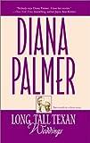 Palmer, Diana: Long, Tall Texan Weddings (Long, Tall Texans)