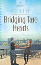 Bridging Two Hearts by Michelle Ule