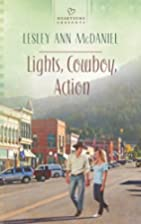 Lights, Cowboy, Action by Lesley Ann…