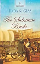 The Substitute Bride by Linda S. Glaz