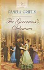 The Governess's Dilemma by Pamela Griffin