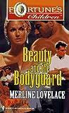Merline Lovelace: Beauty And The Bodyguard: (Fortune'S Children)