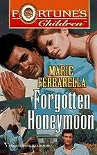 Forgotten Honeymoon by Marie Ferrarella
