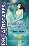 Mary Anne Wilson: False Family (Dreamscapes)