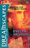 Vaughn, Evelyn: Dreamscapes: Waiting for the Wolf Moon