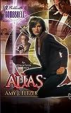 Fetzer, Amy J.: Alias: An Athena Force Adventure (Silhouette Bombshell)