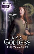A. K. A. Goddess (Silhouette Bombshell) by…