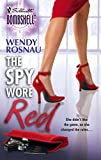 Rosnau, Wendy: The Spy Wore Red: Spy Games