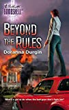 Durgin, Doranna: Beyond The Rules (Silhouette Bombshell)