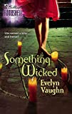 Vaughn, Evelyn: Something Wicked (Bombshell #77)