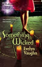 Something Wicked by Evelyn Vaughn