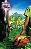 Gates, Olivia: Radical Cure