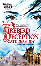 The Firebird Deception by Cate Dermody