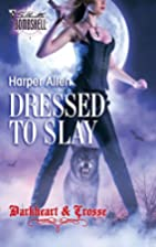 Dressed to Slay by Harper Allen