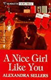 Sellers, Alexandra: A Nice Girl Like You