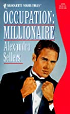 Occupation: Millionaire by Alexandra Sellers