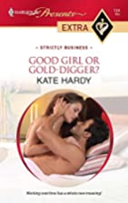 Good Girl or Gold-Digger? by Kate Hardy