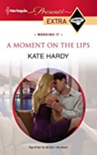 A Moment on the Lips by Kate Hardy