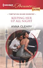 Keeping Her Up All Night by Anna Cleary