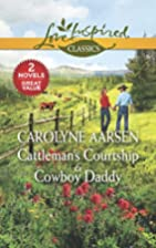Cattleman's Courtship [and] Cowboy Daddy by…