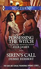 Possessing the Witch [and] Siren's Call by…